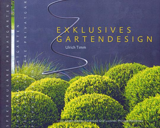 Exklusives Gartendesign - Spektakuläre Privatgärten.