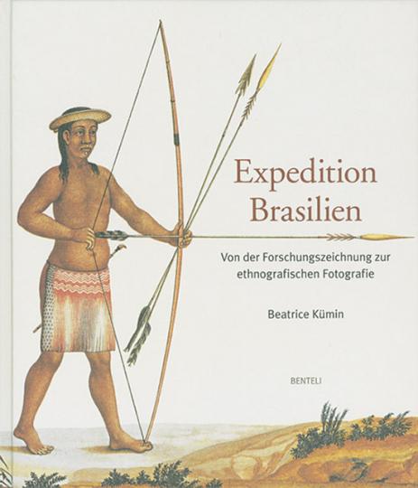 Expedition Brasilien. Von der Forschungszeichnung zur ethnografischen Fotografie.