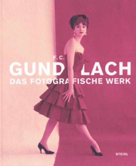 F.C. Gundlach. Das fotografische Werk.