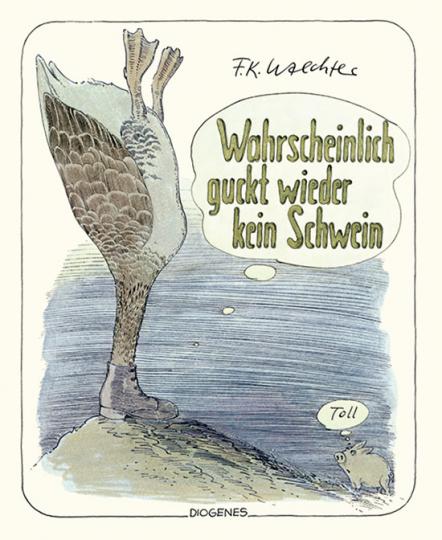 F.K. Waechter. Wahrscheinlich guckt wieder kein Schwein.
