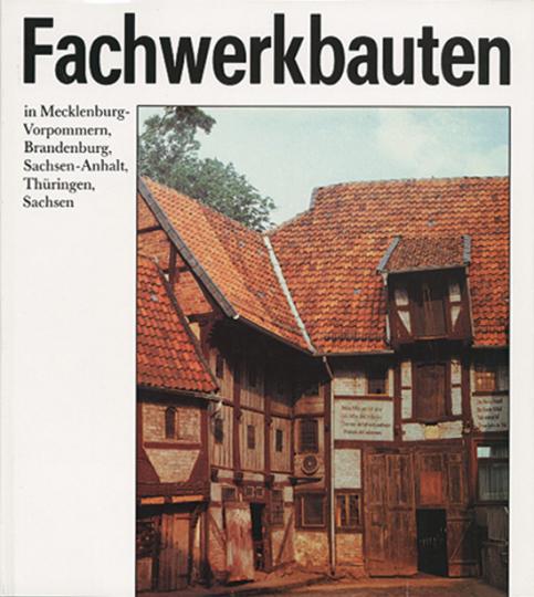 Fachwerkbauten in Mecklenburg-Vorpommern, Brandenburg, Sachsen-Anhalt, Thüringen, Sachsen