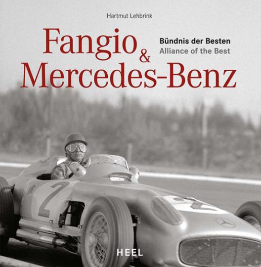 Fangio und Mercedes-Benz. Bündnis der Besten.