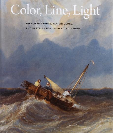 Farbe, Linie, Licht. Französische Zeichnungen, Aquarelle und Pastelle von Delacroix bis Signac.
