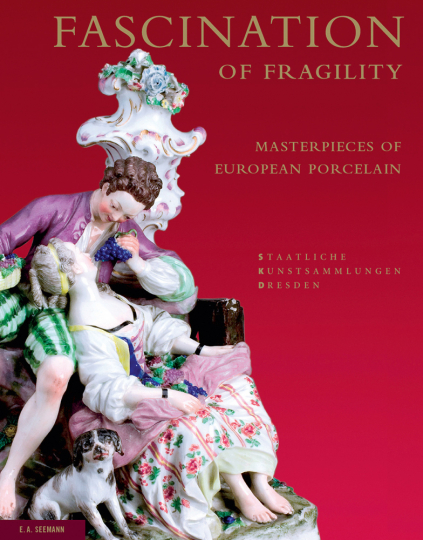 Fascination of Fragility. Masterpieces of European Porcelain.