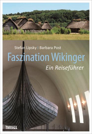 Faszination Wikinger. Ein Reiseführer.