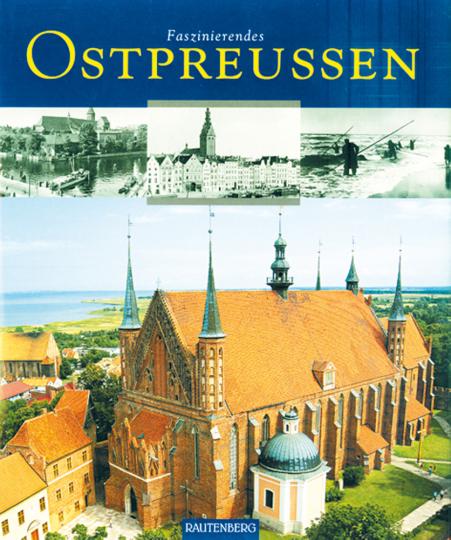 Faszinierendes Ostpreussen