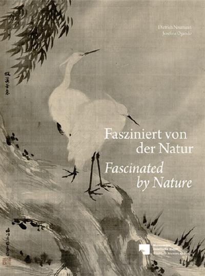 Fasziniert von der Natur. Landschaft, Pflanzen und Tiere in der Tradition chinesischer und japanischer Maler.