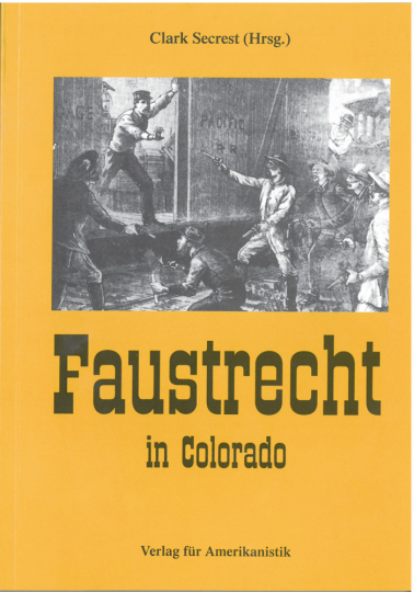 Faustrecht in Colorado