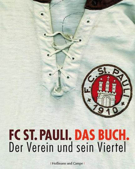 FC St. Pauli. Das Buch. Der Verein und sein Viertel.