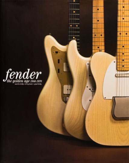 Fender. The Golden Age 1946-1970. Die Goldenen Jahre 1946-1970.