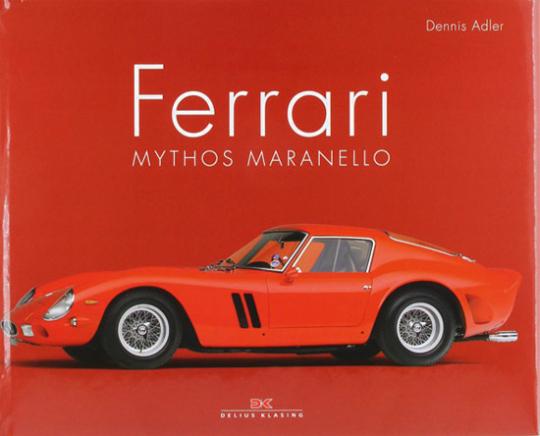 Ferrari. Mythos Maranello.