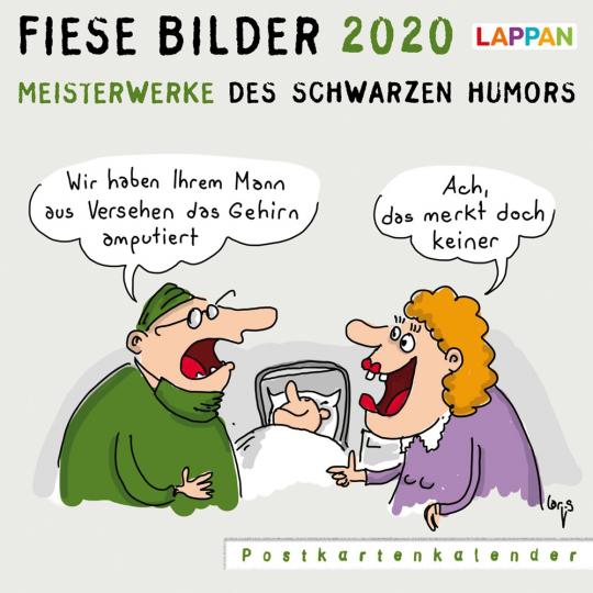Fiese Bilder 2020. Meisterwerke des schwarzen Humors. Kalender.