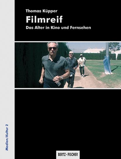 Filmreif. Das Alter in Kino und Fernsehen.