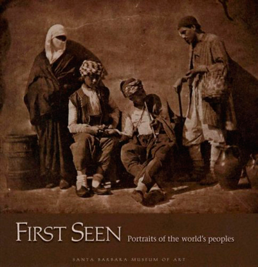 First Seen. Portraits of the World's Peoples 1840-1880.