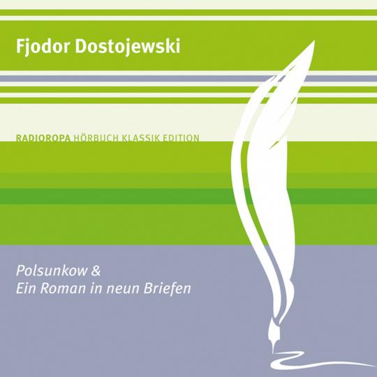 Fjodor Dostojewski. Polsunkow und ein Roman in neun Briefen. CD