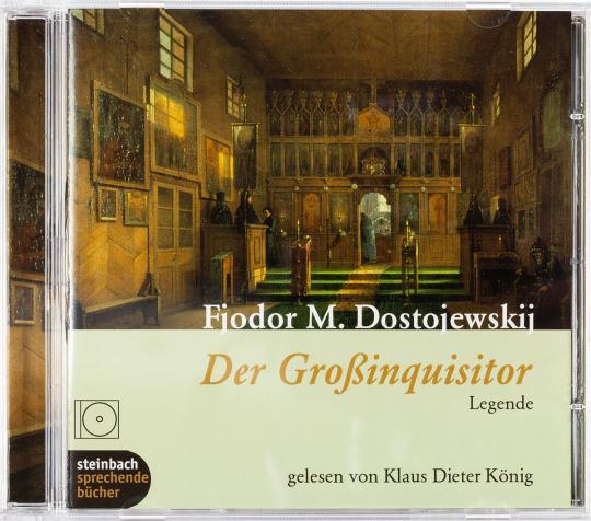 Fjodor M. Dostojewskij. Der Großinquisitor. Legende. 1 CD.