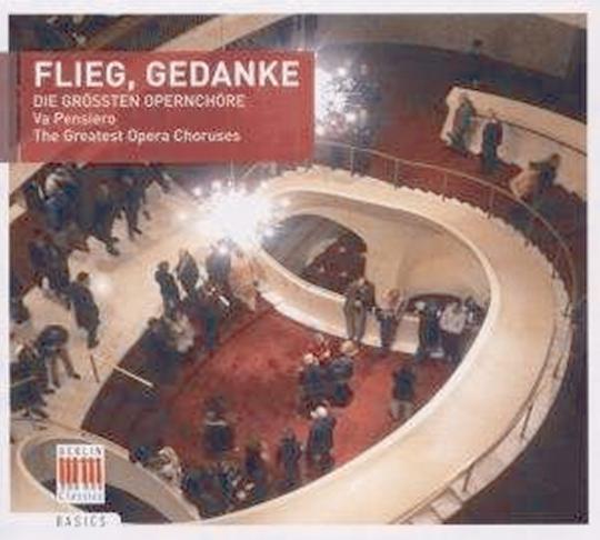 Flieg, Gedanke - Die größten Opernchöre CD