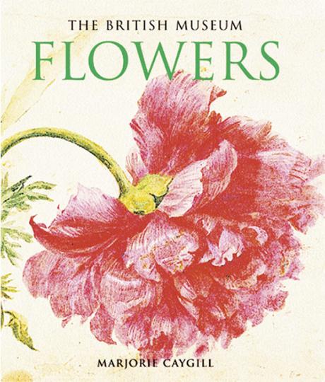 Flowers. Gedichte und Werke aus dem British Museum London.