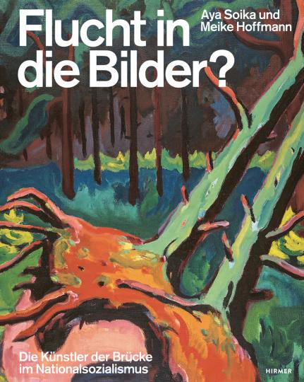 Flucht in die Bilder? Die Künstler der Brücke im Nationalsozialismus.