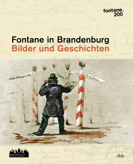 Fontane in Brandenburg. Bilder und Geschichten.