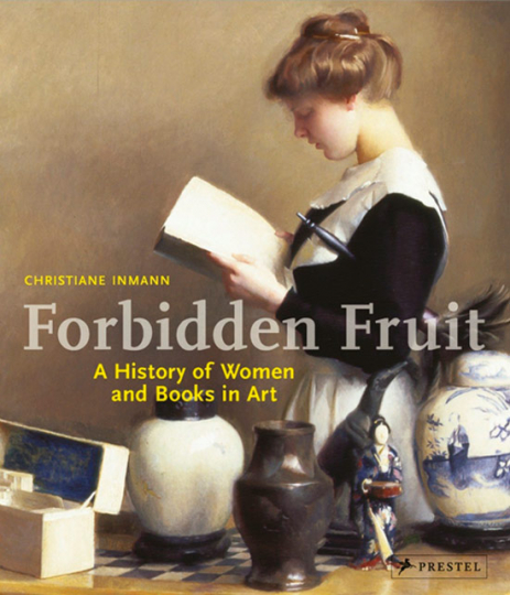Forbidden Fruit. A History of Women and Books in Art.