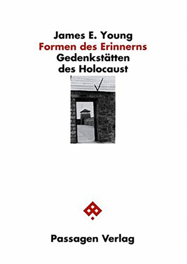 Formen des Erinnerns - Gedenkstätten des Holocaust.