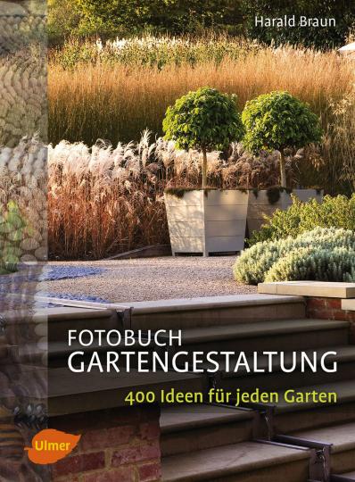 Fotobuch Gartengestaltung. 400 Ideen für jeden Garten.
