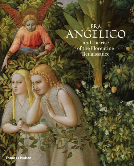 Fra Angelico and the Rise of the Florentine Renaissance. Fra Angelico und der Aufstieg der florentinischen Renaissance.