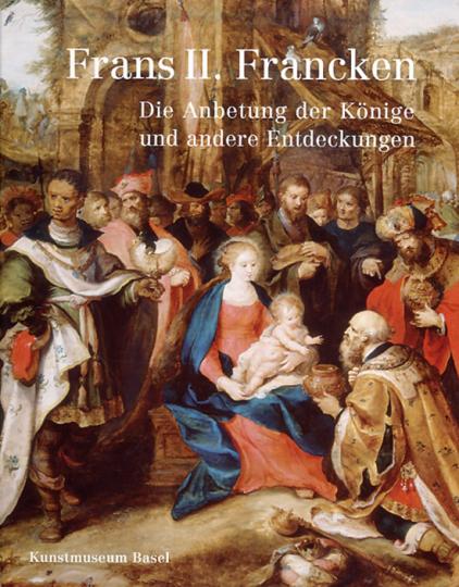 Frans II. Francken. Die Anbetung der Könige und andere Entdeckungen.