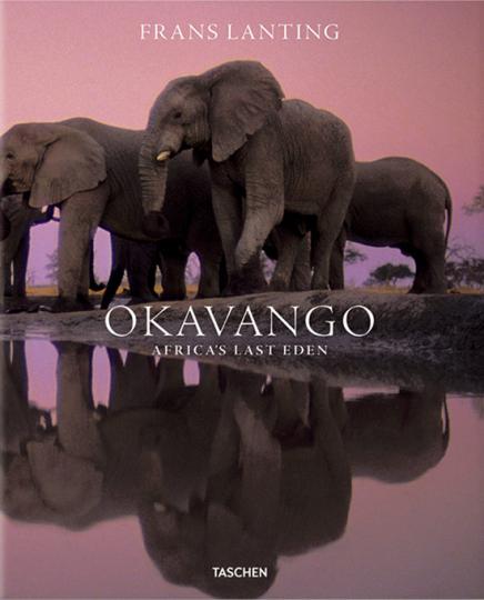 Frans Lanting. Okavango. Afrikas letztes Paradies.