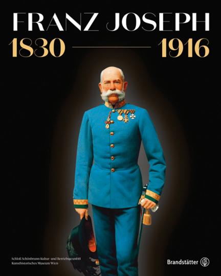 Franz Joseph 1830-1916.