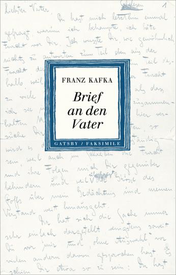 Franz Kafka. Brief an den Vater. Faksimile im Originalformat und Transkription.