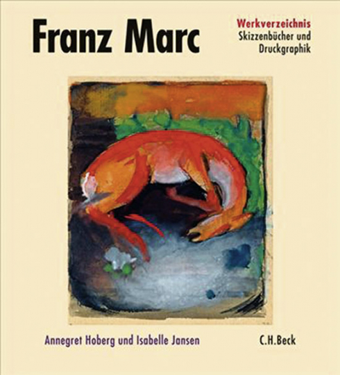 Franz Marc Skizzenbücher und Druckgrafik. Werkverzeichnis Band 3.
