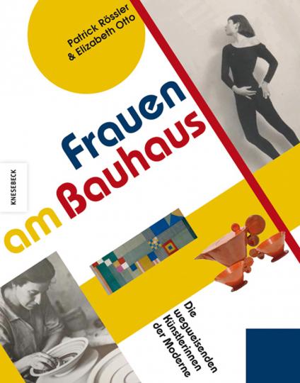 Frauen am Bauhaus. Wegweisende Künstlerinnen der Moderne.
