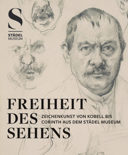 Freiheit des Sehens. Zeichenkunst von Kobell bis Corinth aus dem Städel Museum.