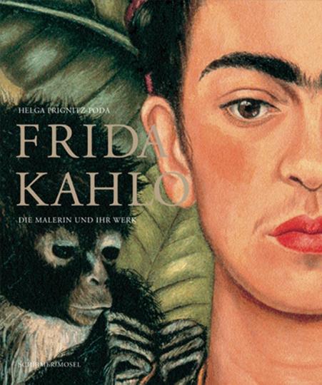 Frida Kahlo - Die Malerin und ihr Werk.