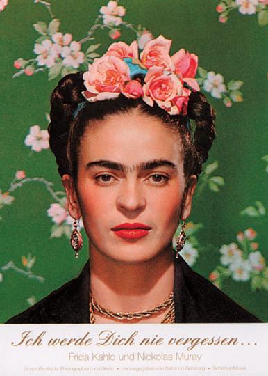 Frida Kahlo & Nickolas Muray. Ich werde Dich nie vergessen.