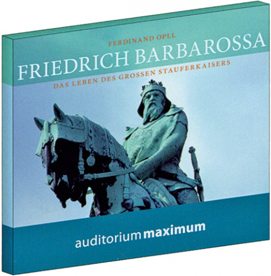 Friedrich Barbarossa. Das Leben des großen Stauferkaisers. 2 CDs.