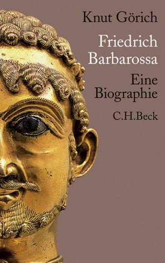 Friedrich Barbarossa. Eine Biographie.