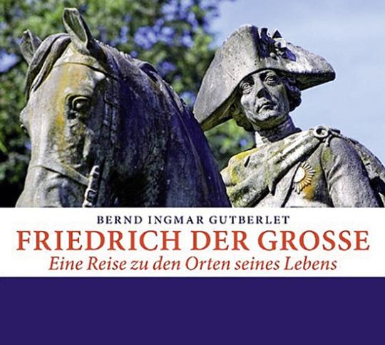 Friedrich der Große. Eine Reise zu den Orten seines Lebens. 2 CD Set.
