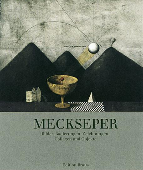 Friedrich Meckseper - Bilder, Radierungen, Zeichnungen, Collagen und Objekte.