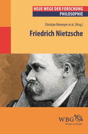 Friedrich Nietzsche. Neue Wege der Forschung.