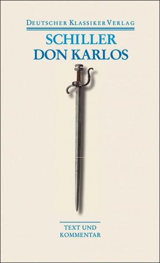 Friedrich Schiller - Don Karlos. Band 35.