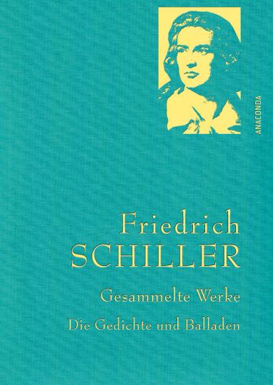 Friedrich Schiller. Gesammelte Werke. Die Gedichte und Balladen.