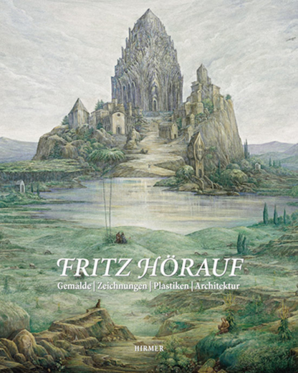 Fritz Hörauf. Gemälde, Zeichnungen, Plastiken, Architektur.