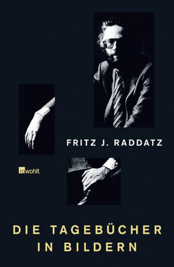 Fritz J. Raddatz. Die Tagebücher in Bildern.