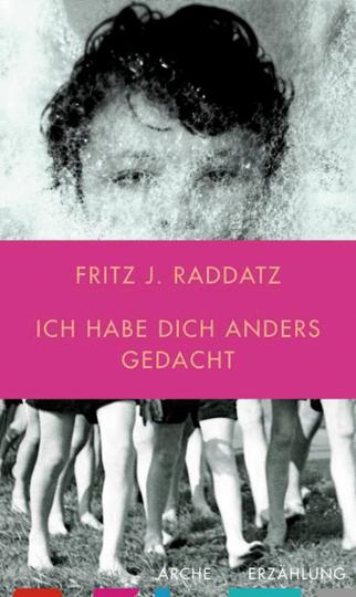 Fritz J. Raddatz. Ich habe Dich anders gedacht.