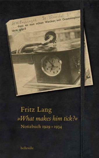Fritz Lang. »What makes him tick?« Notizbuch 1929-1934.