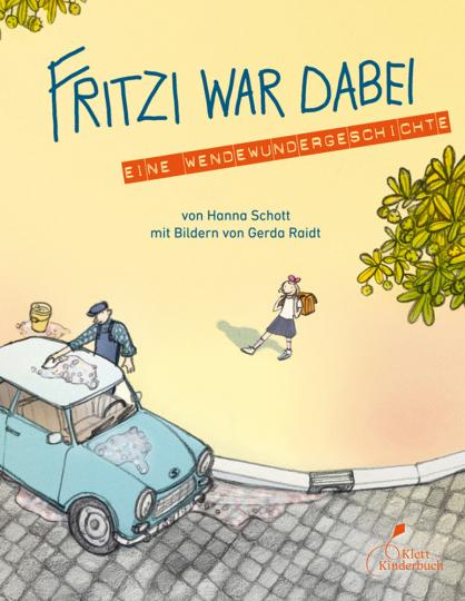 Fritzi war dabei. Eine Wendewundergeschichte.