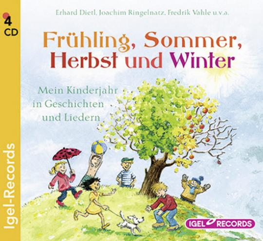 Frühling, Sommer, Herbst und Winter. Mein Kinderjahr in Geschichten und Liedern